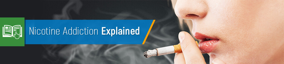 Nicotine Addiction Explained