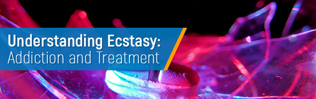Understanding Ecstasy: Addiction and Treatment