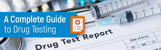 A Complete Guide to Drug Testing
