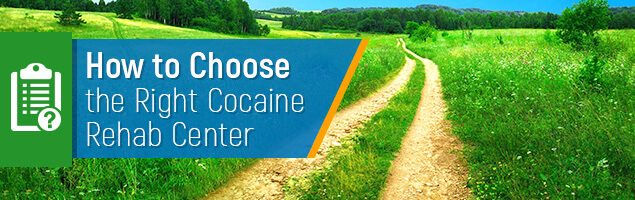 How to Choose the Right Cocaine Rehab Center