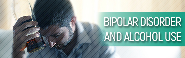 Bipolar Disorder and Alcohol Use