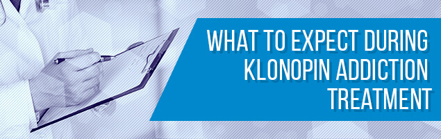 What to Expect During Klonopin Addiction Treatment