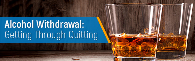 Alcohol Withdrawal - Getting through Quitting