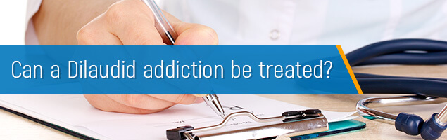 Can a Dilaudid addiction be treated?