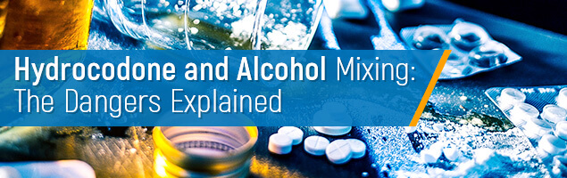 Mixing Hydrocodone and Alcohol: The Dangers, Explained