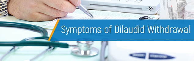 Symptoms of Dilaudid Withdrawal