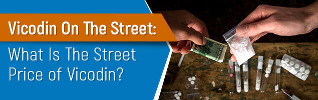Vicodin On The Street: What Is The Street Price of Vicodin?