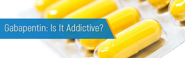 Gabapentin - Is It Addictive?