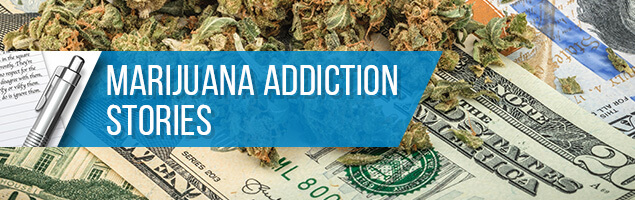 Marijuana Addiction Stories