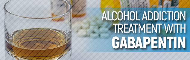 Alcohol Addiction Treatment With Gabapentin