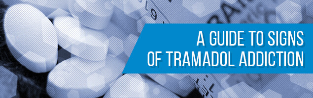 A Guide to Signs of Tramadol Addiction