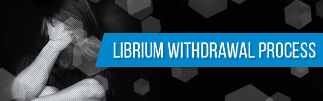 Librium Withdrawal Process