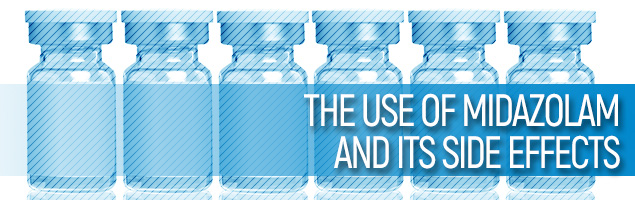 The Use of Midazolam and Its Side effects