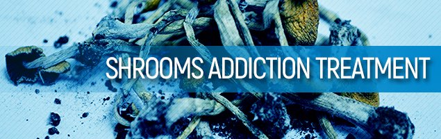 Shrooms Addiction Treatment