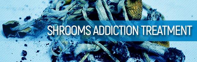 Shrooms Addiction Treatment