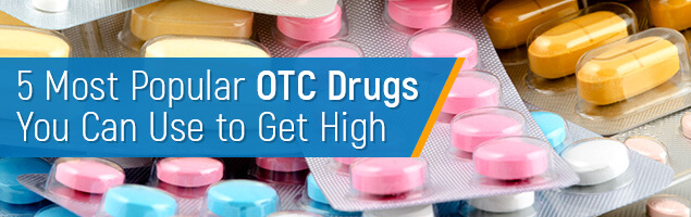 5 Most Popular OTC Drugs You Can Use to Get High
