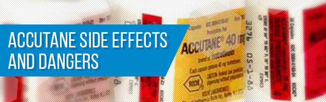 Accutane Side Effects and Dangers