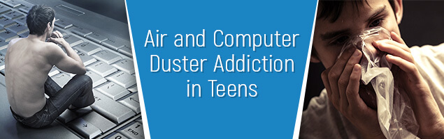 Air and Computer Duster Addiction in Teens