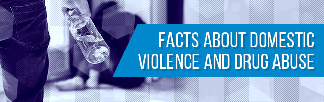 Facts About Domestic Violence and Drug Abuse