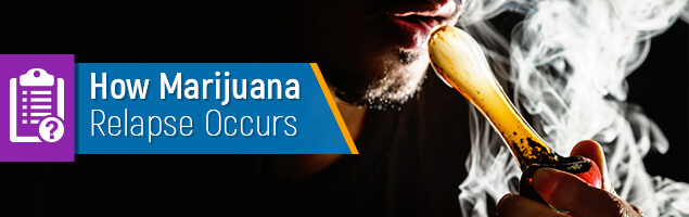 How Marijuana Relapse Occurs