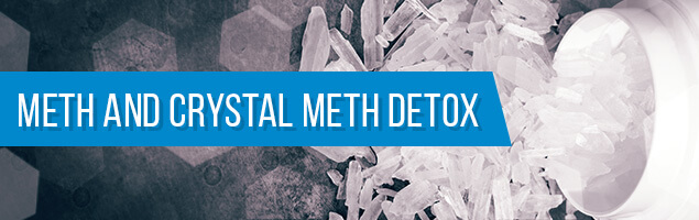 Meth and Crystal Meth Detox