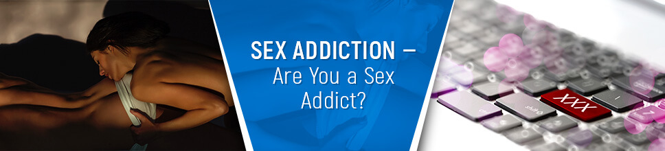 Sex Addiction – Are You a Sex Addict