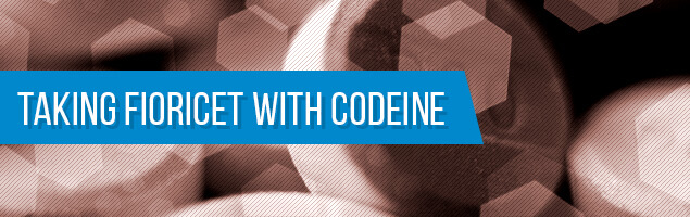 Taking Fioricet with Codeine