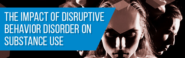 The Impact of Disruptive Behavior Disorder on Substance Use