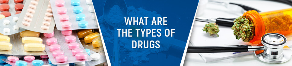 What are the Types of Drugs