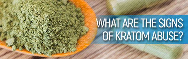 What Are The Signs Of Kratom Abuse?
