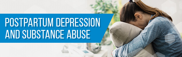Postpartum Depression and Substance Abuse