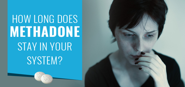 How Long Does Methadone Stay In Your System Saliva Blood Urine