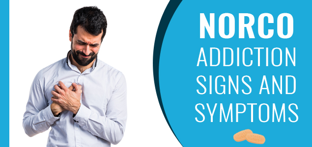 Norco Addiction Signs and Symptoms