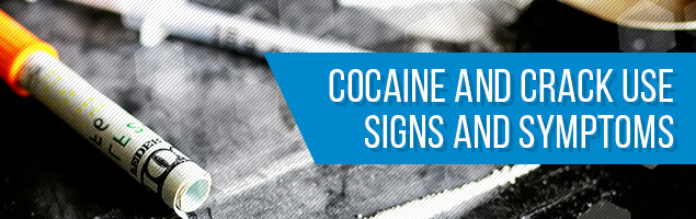 Cocaine and Crack Use Signs and Symptoms