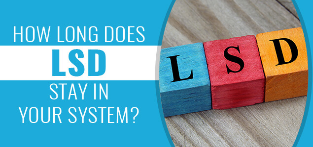 How Long Does LSD Stay In Your System?