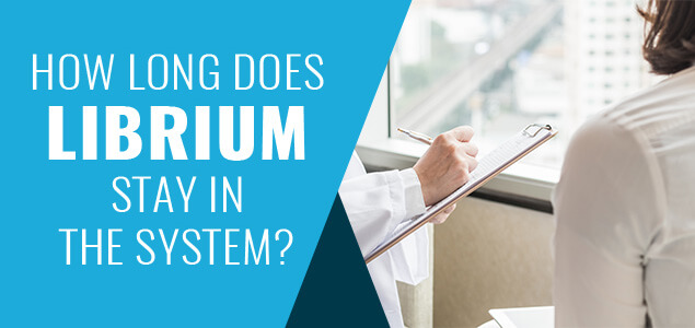 How Long Does Librium Stay In The System?