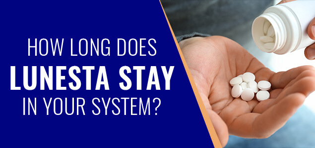 How Long Does Lunesta Stay In Your System?