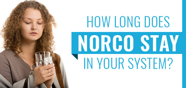 How Long Does Norco Stay In Your System Blood Urine