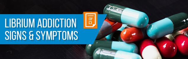 Librium Addiction Signs & Symptoms