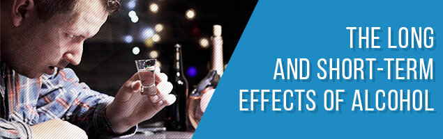 The Long and Short-term Effects of Alcohol