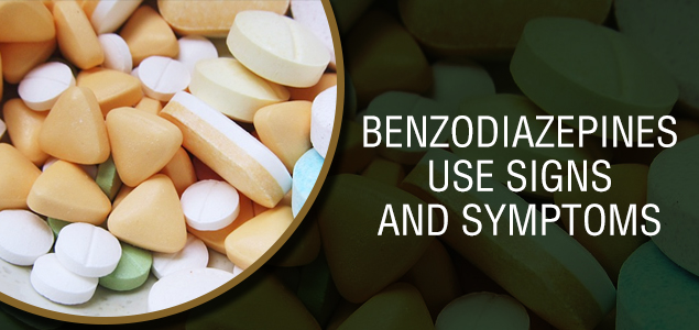 Benzodiazepines Use Signs and Symptoms