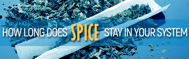 How Long Does Spice Stay In Your System?