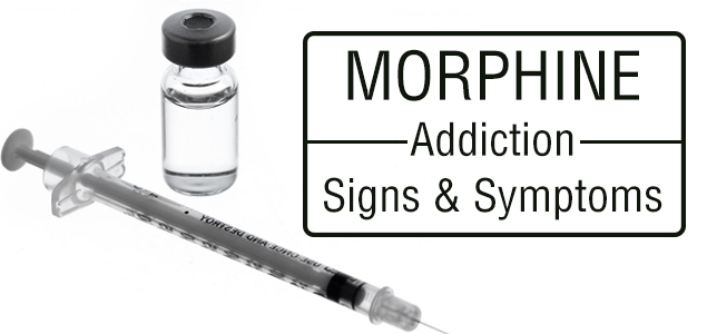 Morphine Addiction Signs & Symptoms