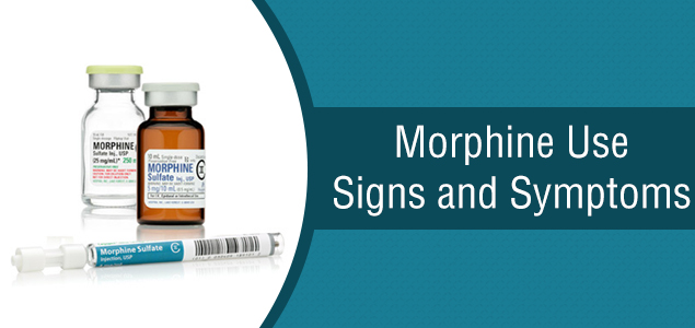 Morphine Use Signs and Symptoms