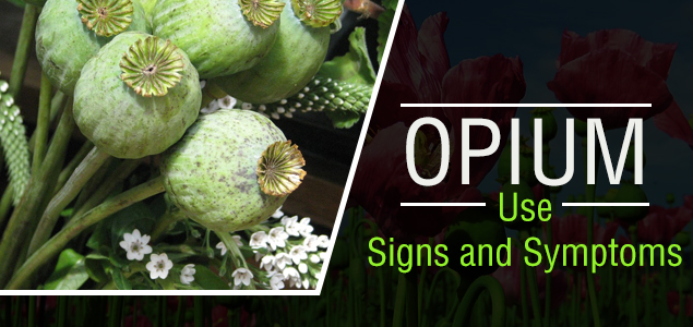 Opium Use Signs and Symptoms
