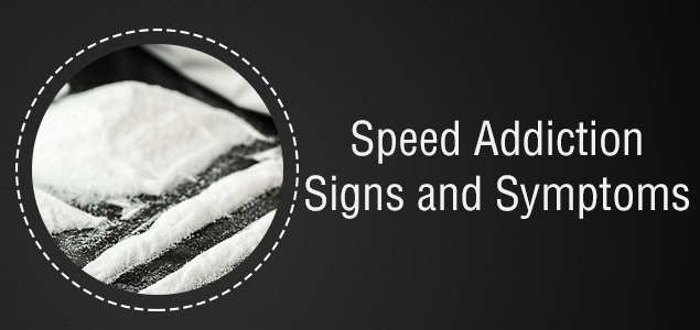 Speed Addiction Signs and Symptoms