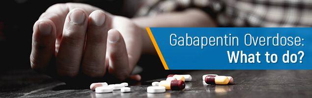 What to do when Gabapentin overdose symptoms