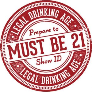 Legal Drinking Age - Must be 21
