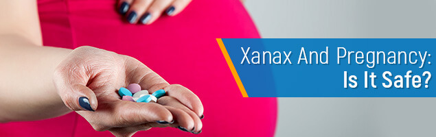 Is it safe to use Xanax when pregnant?