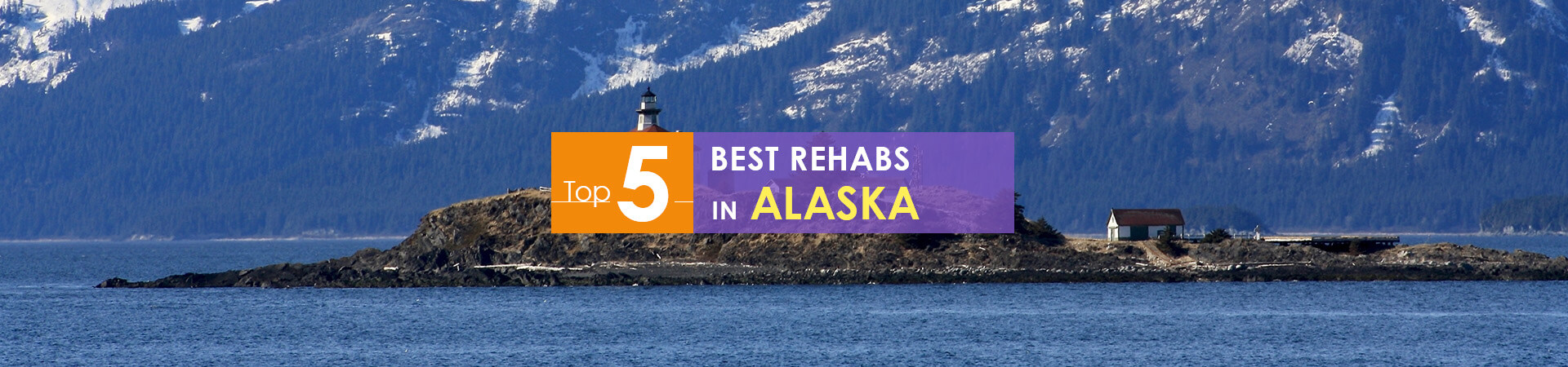 Alaska lighthouse view and top 5 rehabs caption